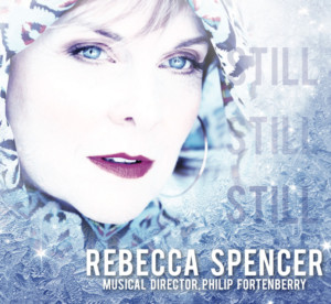 Stage Actress and Recording Artist Rebecca Spencer to Release STILL, STILL, STILL Album