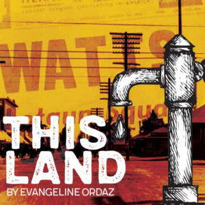Company of Angels Debuts THIS LAND by Evangeline Ordaz