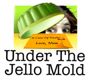 UNDER THE JELLO MOLD to Return Whitefire Theatre This Fall