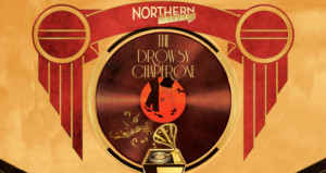 Northern Stage presents THE DROWSY CHAPERONE Next Week