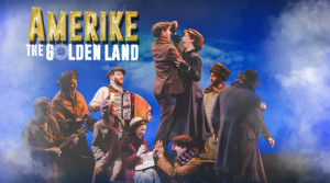 Hit Immigration Musical AMERIKE: THE GOLDEN LAND Wraps Off-Broadway Run, 8/20
