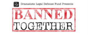 Ari Edelson, John Cariani, Andrea Frierson and More Join DLDF's 'BANNED TOGETHER'