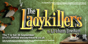 The New Wolsey Theatre Announces THE LADYKILLERS Cast For Regional Tour