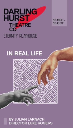 Darlinghurst Theatre Company Presents World Premiere of IN REAL LIFE