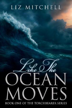 Like The Ocean Moves: New Christian Suspense Novel by Nashville Author