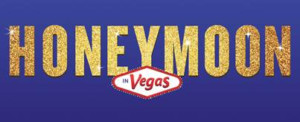 Original Broadway Team to Bring HONEYMOON IN VEGAS to Life at Marriott Theatre