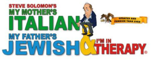 FSCJ Artist Series presents MY MOTHER'S ITALIAN, MY FATHER'S JEWISH AND I'M IN THERAPY