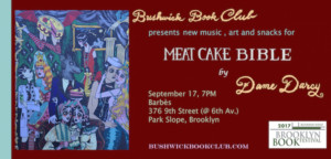 Bushwick Book Club Brings MEAT CAKE BIBLE to Brooklyn Book Festival
