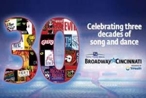 Broadway in Cincinnati Celebrates 30 Years of Presenting