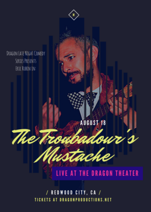 THE TROUBADOR'S MUSTACHE Hits The Dragon Stage in One Week