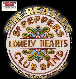 Patchogue Theatre Announced 50th Anniversary Celebration of The Beatles' SGT. PEPPER..., 10/27