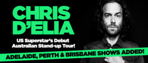 CHRIS D'ELIA Adds Adelaide, Perth & Brisbane to Australian Tour