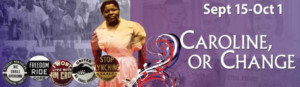 Black Theatre Troupe presents CAROLINE, OR CHANGE