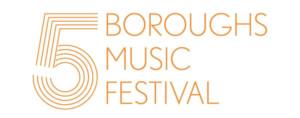 5BMF Presents Brooklyn, Bronx and Staten Island Premieres of FIVE BOROUGH SONGBOOK, Volume II