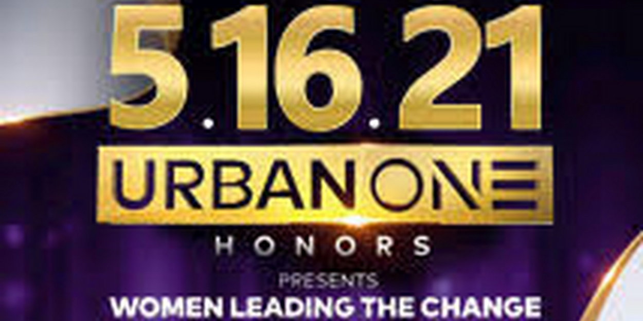 Urban One Honors Announces 2021 Honorees