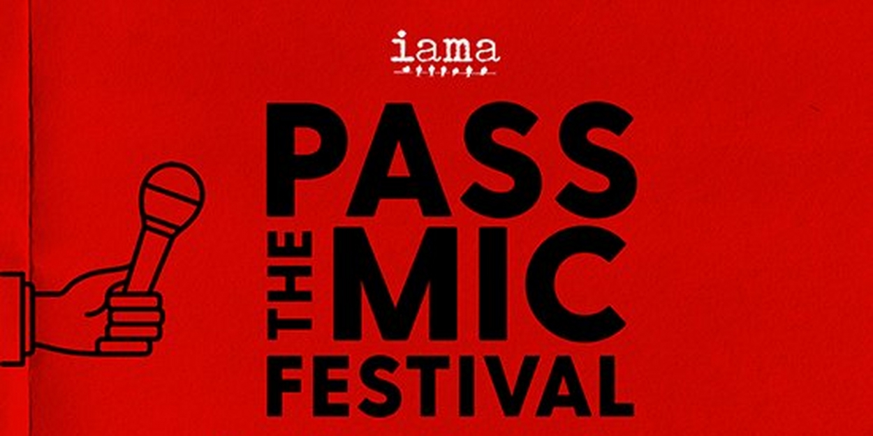 www.broadwayworld.com: IAMA Amplifies Asian American Voices With Second Annual 'Pass The Mic' Online Festival