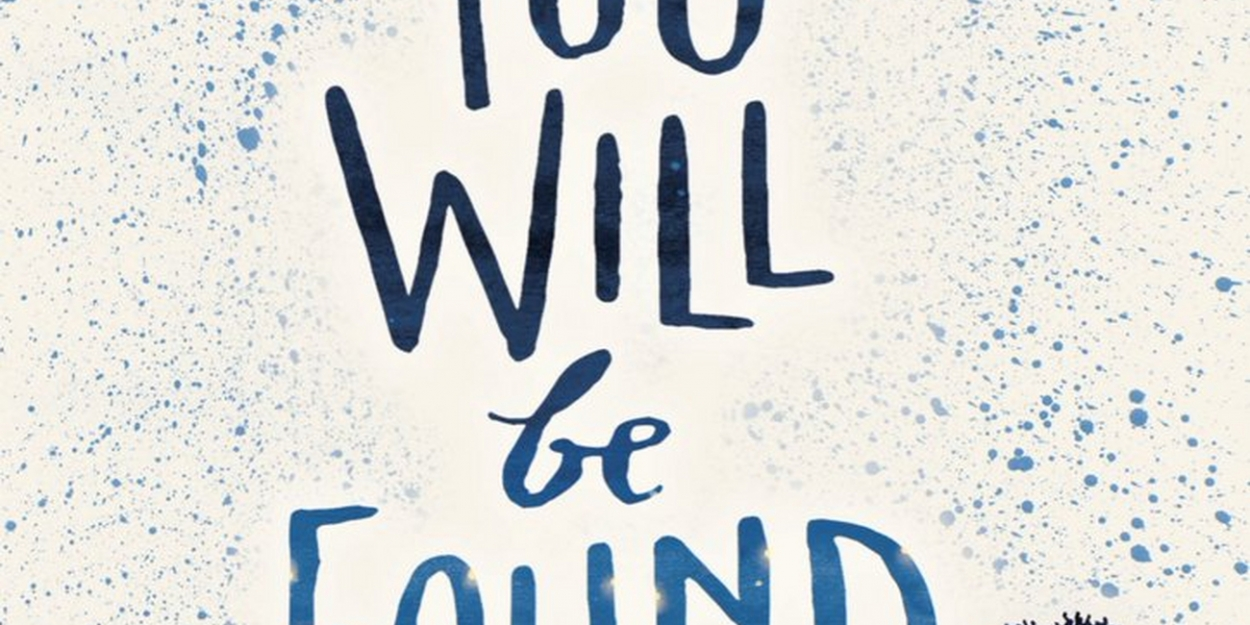 DEAR EVAN HANSEN Composers Announce 'You Will Be Found' illustrated Book