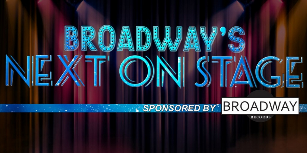 BroadwayWorld's NEXT ON STAGE Announces Additional Prizes: Telsey + Company Casting Session, Voice Lesson With Matt Farnsworth More