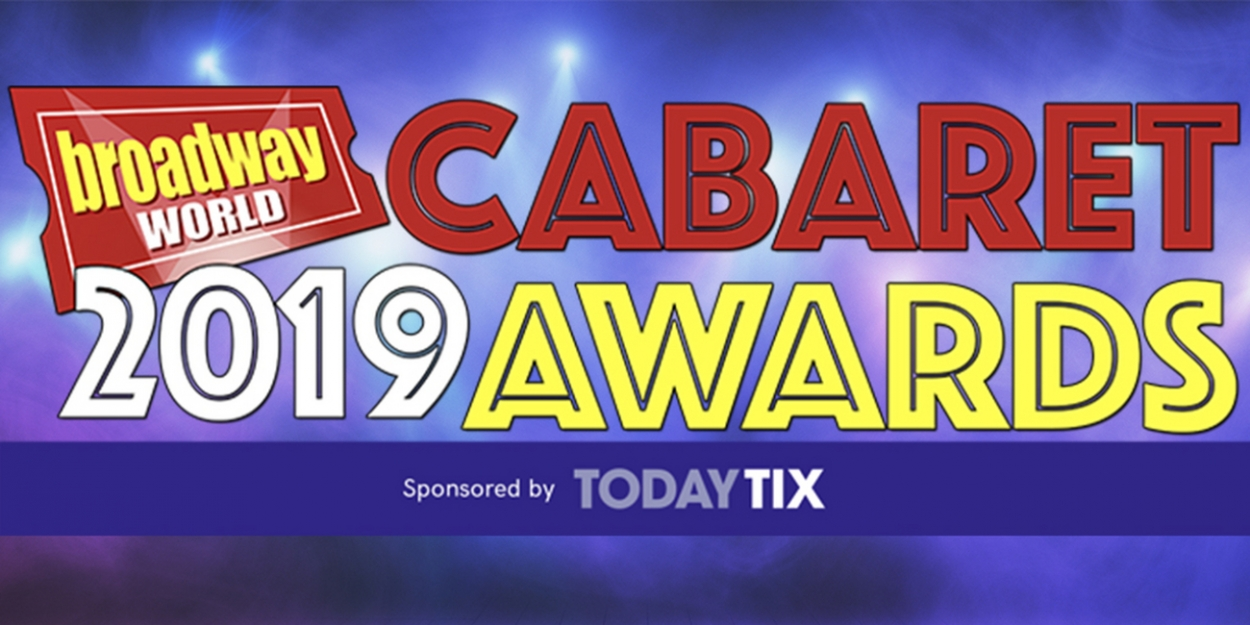 Two Weeks Left To Nominate For The 2019 BroadwayWorld Cabaret Awards, Presented by TodayTix!