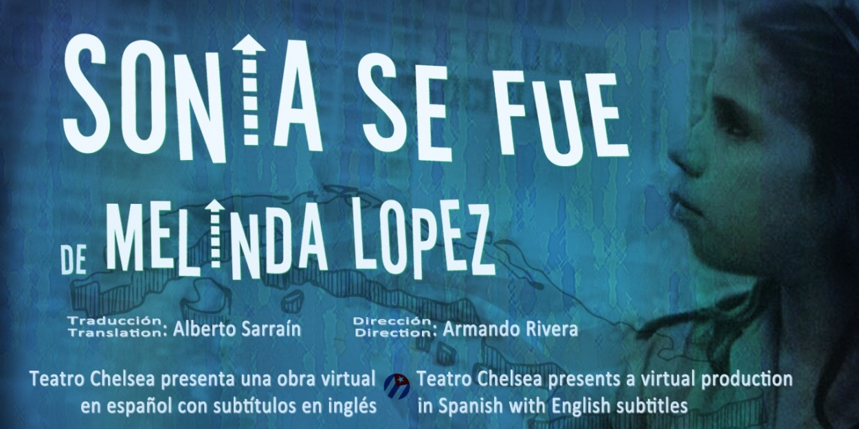 New Bi-Lingual Theatre Project Teatro Chelsea Launches With SONIA SE FUE