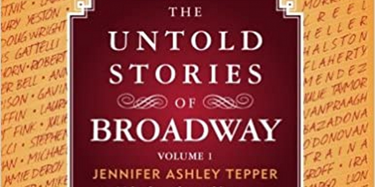 Jennifer Tepper Releases the First Volume of 'The Untold Stories of Broadway' For Free on Kindle