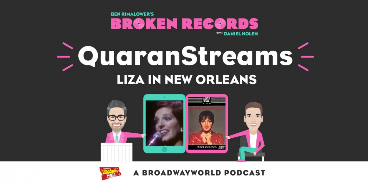 BWW Exclusive: Ben Rimalower's Broken Records QuaranStreams with Liza in New Orleans
