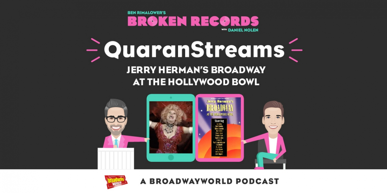 BWW Exclusive: Ben Rimalower's Broken Records QuaranStreams- Jerry Herman's Broadway at the Hollywood Bowl