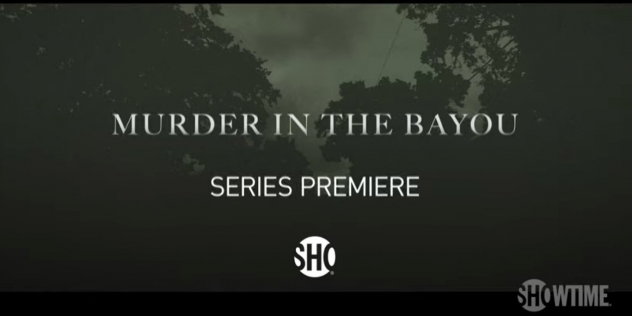 Showtime Documentary Films to Premiere MURDER IN THE BAYOU