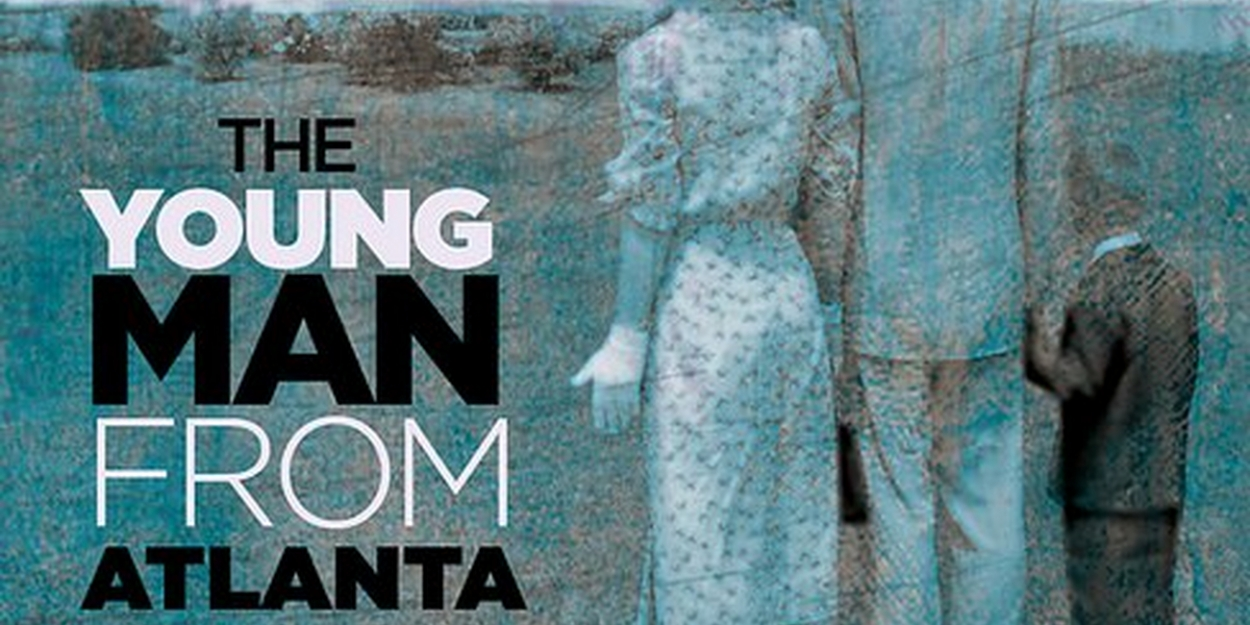 Signature's THE YOUNG MAN FROM ATLANTA Announces Casting and