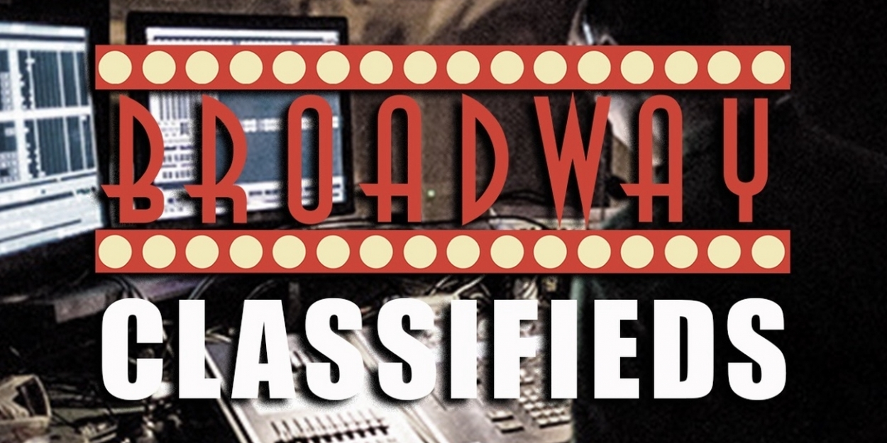 Opportunities On and Off Stage Available in this Week's BroadwayWorld Classifieds, 7/18