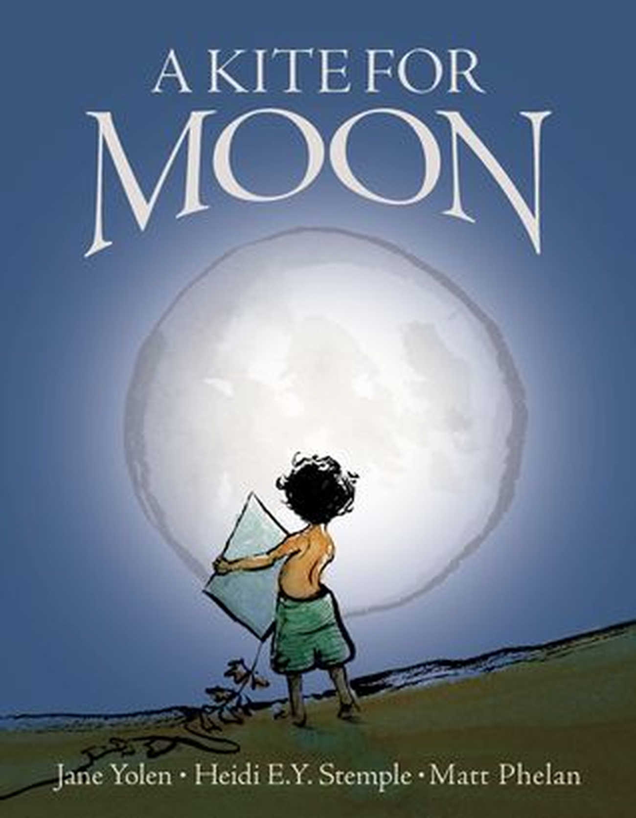 BWW Review: A KITE FOR MOON by Jane Yolen, Heidi E.Y. Stemple, and Matt Phelan