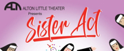 Alton Little Theater Presents SISTER ACT Photo