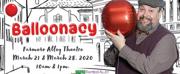 Farmers Alley Theatre Presents BALLOONACY
