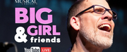 BIG GIRL & Friends Will Stream Live Daily on YouTube to Support the Actors' Fund Of Canada