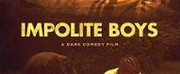 New Dark Comedy Film IMPOLITE BOYS Now Available On Streaming Channels