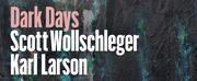 Composer Scott Wollschleger And Pianist Karl Larson to Release DARK DAYS Photo