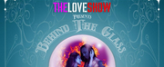 The Love Show Presents BEYOND THE GLASS Photo
