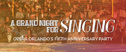 Orlando Opera Presents Fifth Anniversary Party: A GRAND NIGHT FOR SINGING Online Photo