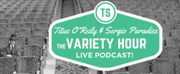 Titus O'Reily and Sergio Paradise Will Record Live VARIETY HOUR Podcast In Melbourne