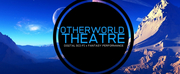 Otherworld Theatre Announces Digital Lineup of Entertainment