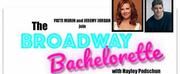 Jeremy Jordan, Patti Murin Join THE BROADWAY BACHELORETTE Finale Photo