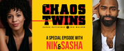 VIDEO: Watch a Very Special Episode of THE CHAOS TWINS with Nik and Sasha- Wednesday at 4p Photo