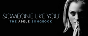 SOMEONE LIKE YOU: THE ADELE SONGBOOK Returns for UK Tour
