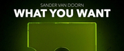 Sander van Doorn Releases New Driving Hit Single What You Want Photo