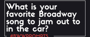 BWW Prompts: What is Your Favorite Show Tune to Sing in the Car? Photo