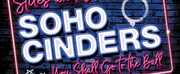 SOHO CINDERS Comes to Charing Cross Theatre