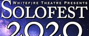 Whitefire Theatre Presents Final Month Of Solofest 2020 Photo