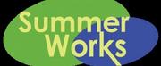 SUMMER WORKS Virtual Summer Camp Registration Now Open