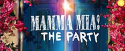 MAMMA MIA! THE PARTY Announces New Booking Period