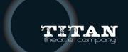Titan Theatre Co. Rolls Out 20/21 Virtual Season Lineup Photo
